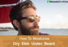Moisturize dry skin under beard