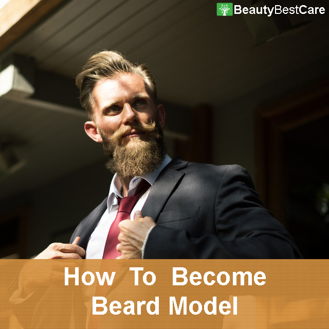 How To Become A Beard Model