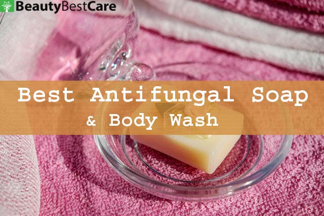 Best Antifungal Soap Body Wash That Really Works 2020